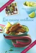 La cuisine antillaise, Martine Lizambard, Solar Editions, 14, 95€.