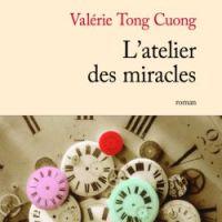 L'atelier des miracles : le roman que j'aurai aimé écrire…