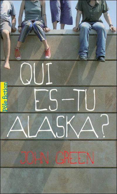 Qui es-tu Alaska ? John Green